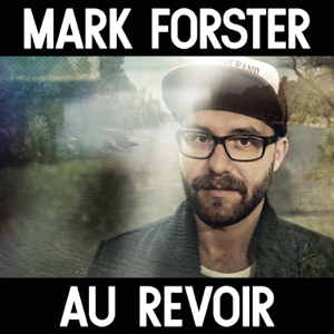 Mark Forster - Au Revoir feat. Sido