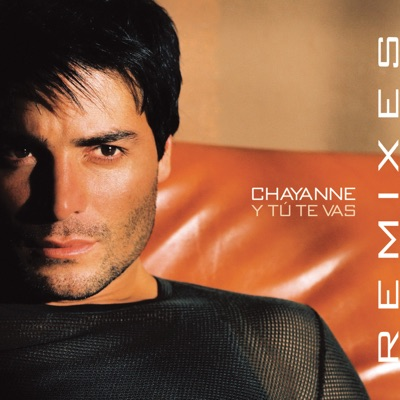 Y Tú Te Vas - Single - Chayanne