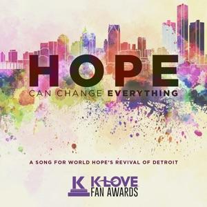Bart Millard, Francesca Battistelli, Jamie Grace, Jeremy Camp, Matt Maher & Sidewalk Prophets - Hope Can Change Everything