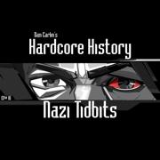 Episode 16 - Nazi Tidbits (feat. Dan Carlin) - Dan Carlin's Hardcore History - Dan Carlin's Hardcore History