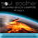 Soul Soother - Relaxing Beach Campfire (4 Hours) for Relaxation, Meditation, Reiki, Massage, Tai Chi, Yoga, Aromatherapy, Spa, Deep Sleep and Sound Therapy
