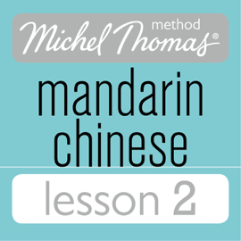 Michel Thomas Beginner Mandarin Chinese Lesson 2 (Unabridged) audiobook