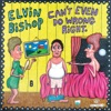 Can't Even Do Wrong Right, Elvin Bishop