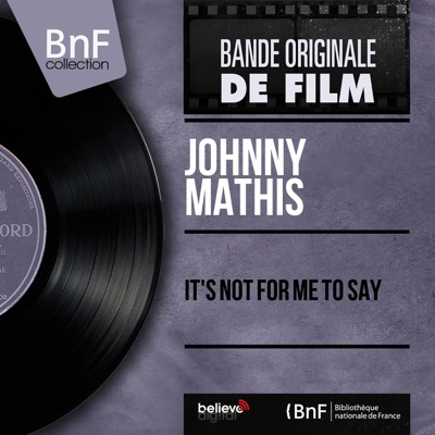 It's not for me to say (feat. Ray Conniff et son orchestre) [Mono version] - EP - Johnny Mathis