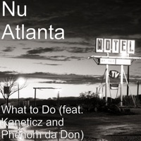 What to Do (feat. Kaneticz & Phenom da Don) - Single Mp3 Download
