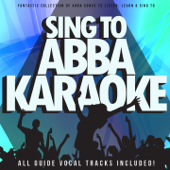 Sing To Abba Karaoke (Fantastic Collection of Abba Songs To Listen, Learn & Sing To)