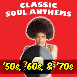 ‎Classic Soul Anthems '50s, 60s & '70s by Various Artists