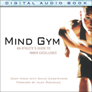 Download Mind Gym: An Athlete's Guide to Inner Excellence (Unabridged) Audio Book