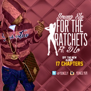 For the Ratchets (feat. D-Lo) - Single Mp3 Download