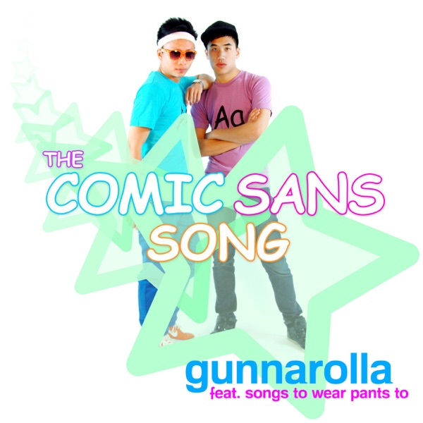 The Comic Sans Song (feat. Songs To Wear Pants To)