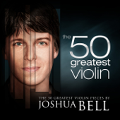 The 50 Greatest Violin Pieces by Joshua Bell