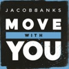 Move With You - Single, Jacob Banks