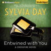 Entwined With You: Crossfire Series, Book 3 (Unabridged) - Sylvia Day