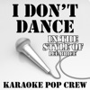 I Don't Dance (In the Style of Lee Brice) [Karaoke Version] - Single