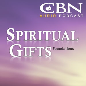 CBN Spiritual Gifts Webcast: Foundations - An Introduction to Spiritual Gifts