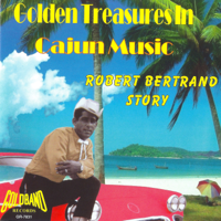 Robert Bertrand - Golden Treasures in Cajun Music artwork