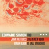 Trio (Live In New York at Jazz Standard) [with John Patitucci & Brian Blade], Edward Simon