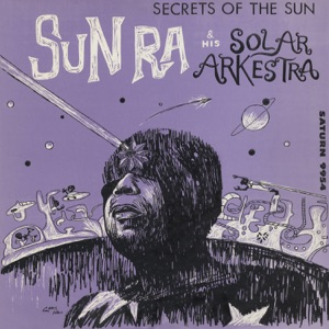Secrets of the Sun (Remastered 2014) [feat. Marshall Allen, Pat Patrick, John Gilmore, Ronnie Boykins & Tommy Hunter]