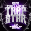Party Like a Trap Star feat Ace Hood Single