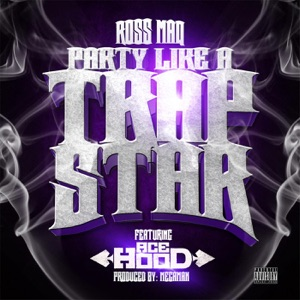 Party Like a Trap Star (feat. Ace Hood) - Single Mp3 Download