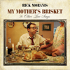 My Mother's Brisket & Other Love Songs - Rick Moranis