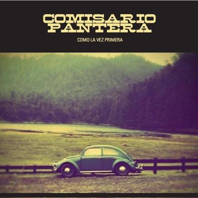 Como la Vez Primera - EP - Comisario Pantera