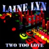 Laine Lyn - Give Me Your Love