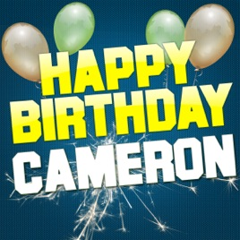 happy birthday cameron Happy Birthday Cameron   EP by White Cats Music on Apple Music happy birthday cameron