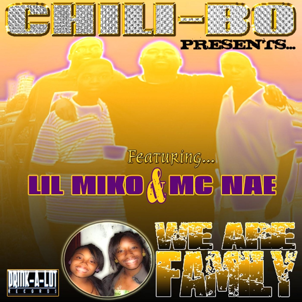 We Are Family feat Lil Miko  MC Nae - Single Chili-Bo CD cover