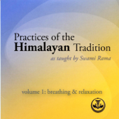 Practices of the Himalayan Tradition as Taught By Swami Rama, Vol. 1: Breathing & Relaxation (feat. Prakash Keshaviah)