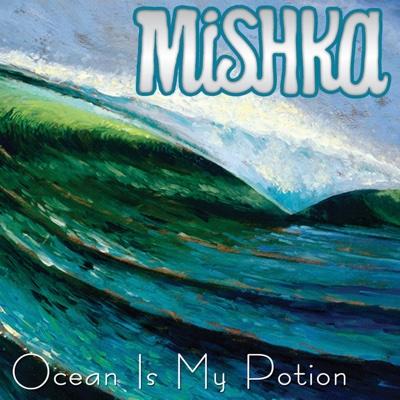 Ocean Is My Potion - EP - Mishka album