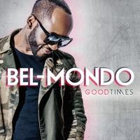 Good Times - Bel-Mondo