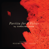 Roomful of Teeth - Caroline Shaw: Partita for 8 Voices - EP  artwork