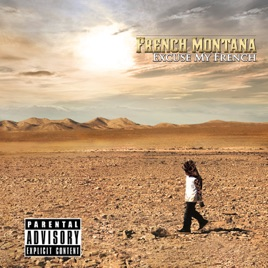 Excuse My French (Deluxe). French Montana