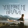 Bethel Music & Amanda Cook - You Make Me Brave (Studio Version) artwork