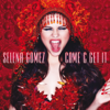 Selena Gomez - Come & Get It artwork