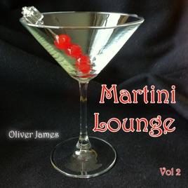 Martini Lounge, Vol. 2. Oliver James