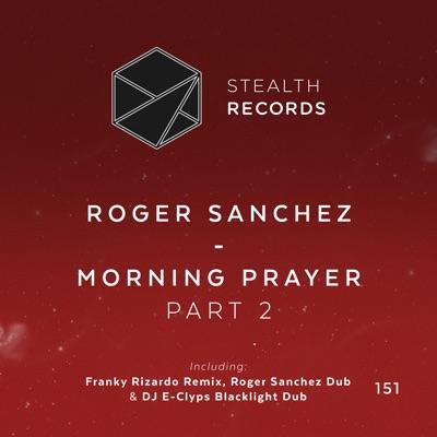 Morning Prayer (Part 2) - Single - Roger Sanchez