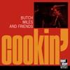 Cookin' (feat. Randy Sandke, Harry Allen & Howard Alden), Butch Miles
