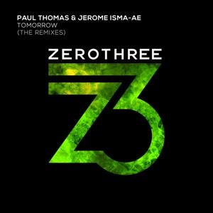 Tomorrow (The Remixes) - Single - Paul Thomas & Jerome Isma-Ae - Paul Thomas & Jerome Isma-Ae