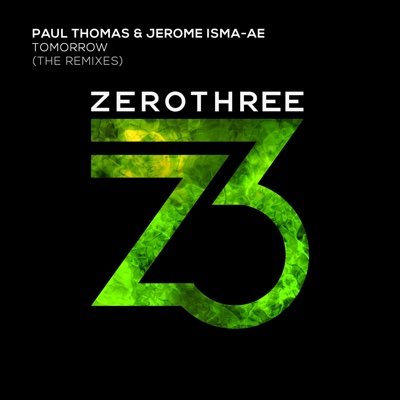 Tomorrow (The Remixes) - Single - Paul Thomas & Jerome Isma-Ae album