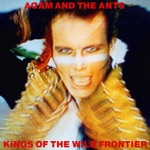 Kings of the Wild Frontier (Deluxe Edition) [Remastered]