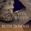 Ruth Downie - Vita Brevis: A Crime Novel of the Roman Empire: Medicus, Book 7 (Unabridged) artwork