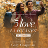 The 5 Love Languages of Teenagers: The Secret to Loving Teens Effectively (Unabridged) - Gary Chapman