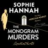 The Monogram Murders: The New Hercule Poirot Mystery (Unabridged) - Sophie Hannah