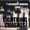 Antichrist Dungeon Choir - Lightning Crashes Song Lyrics