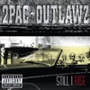 Still I Rise, 2Pac & Outlawz