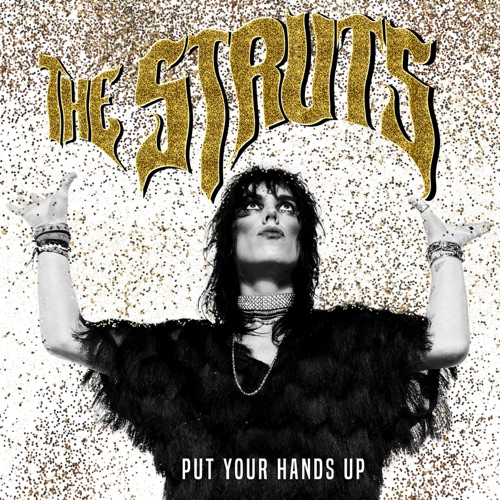 The Struts - Put Your Hands Up - Single