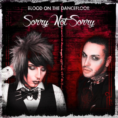 Sorry Not Sorry - Single - Blood On the Dance Floor album