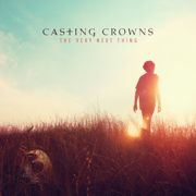 The Very Next Thing - Casting Crowns - Casting Crowns
